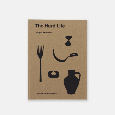 Livre The Hard Life de Jasper Morrison